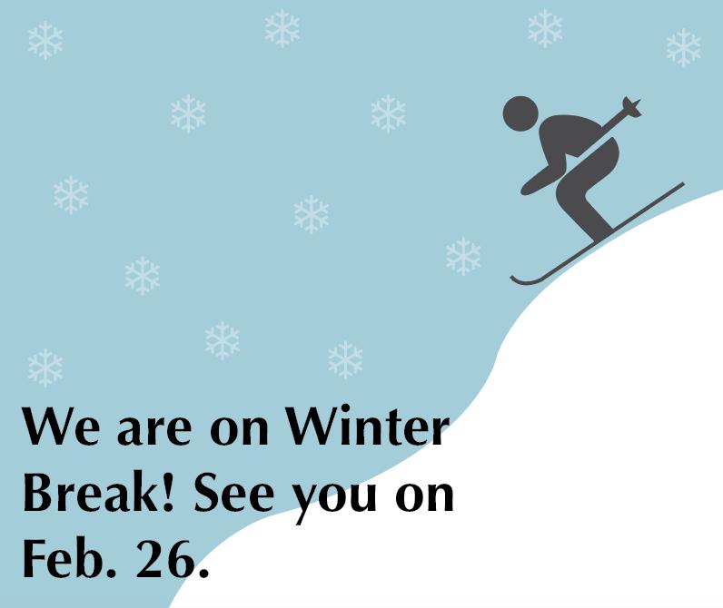 The Broadview is on Winter Break
